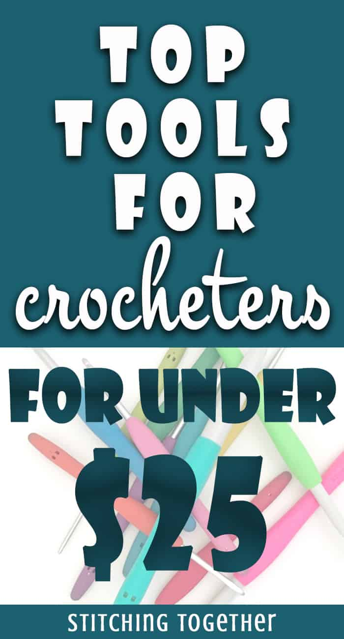 Best Tools for crocheters for under $25 pin image