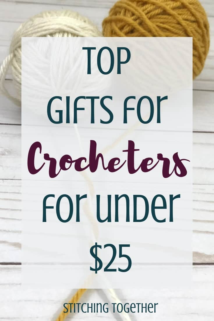 Top gifts for crocheters for under $25 text overlay on yarn