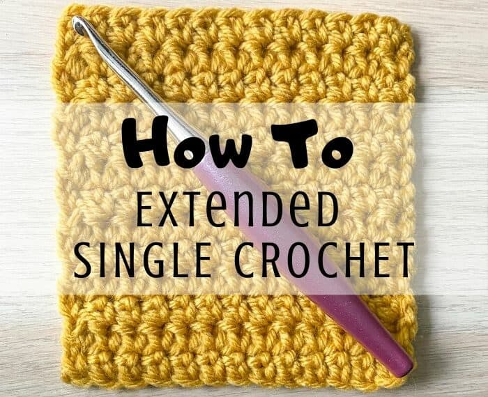 esc crochet swatch and hook with text overlay reading how to extended single crochet