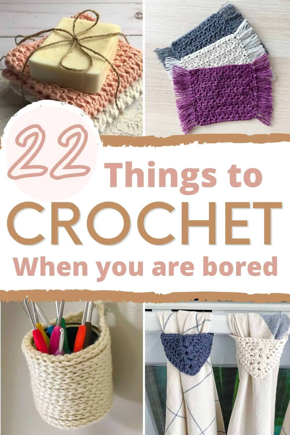 collage of 22 things to crochet when you are bored