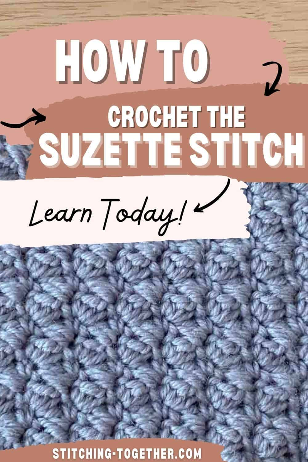 close up of suzette stitch crochet with text saying how to crochet the suzette stitch learn today!