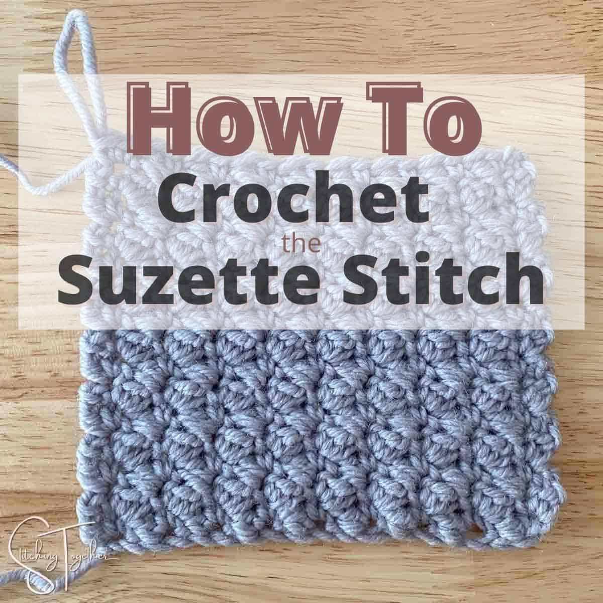 """crochet swatch with text overlay """"how to crochet the suzette stitch"""""""